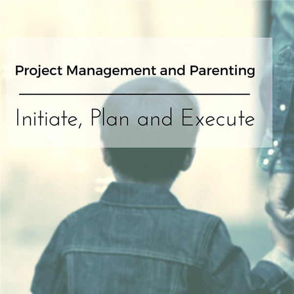 How to Apply Project Management Steps to Parenting: Plan and Prepare for Becoming a Parent