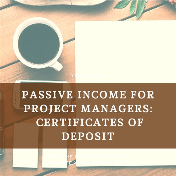 CDs: A Low-Risk Source of Passive Income for Project Managers