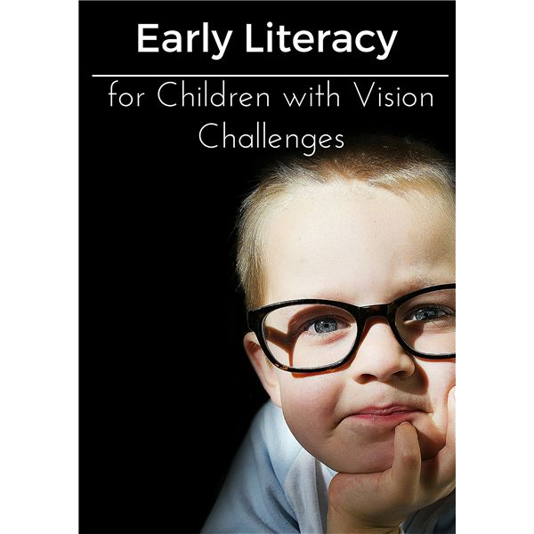 Early Literacy for Children with Vision Challenges
