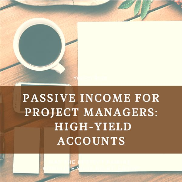 High-Yield Accounts for Passive Income (Project Management Career Tips)