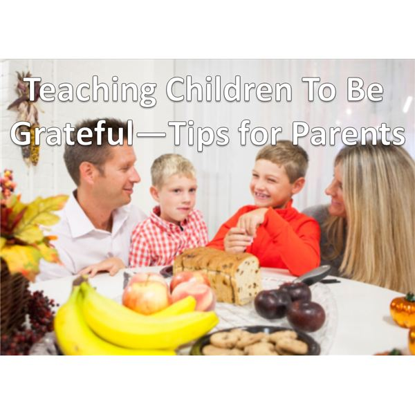How to Teach Gratitude to Young Children - Tips for Parents and Caregivers