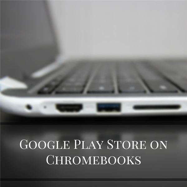 Google Chrome OS Inherits the Play Store. A Match Made in Heaven?