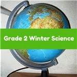 Grade 2 Winter Science