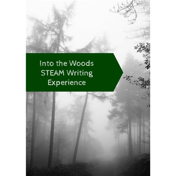 Into the Woods STEAM Writing Experience