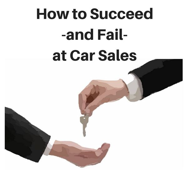 Should I Sell Cars for a Living? Tips on Finding Success or Failure in Automobile Sales