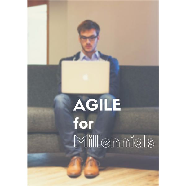 Agile for Millennials