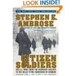 Citizen Soldiers by Stephen E Ambrose