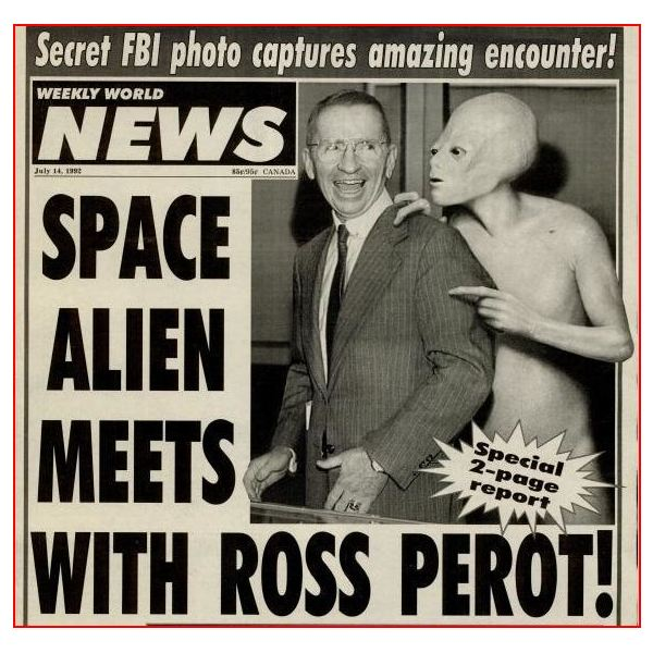 Perot with alien, Weekly World News, July 14, 1992