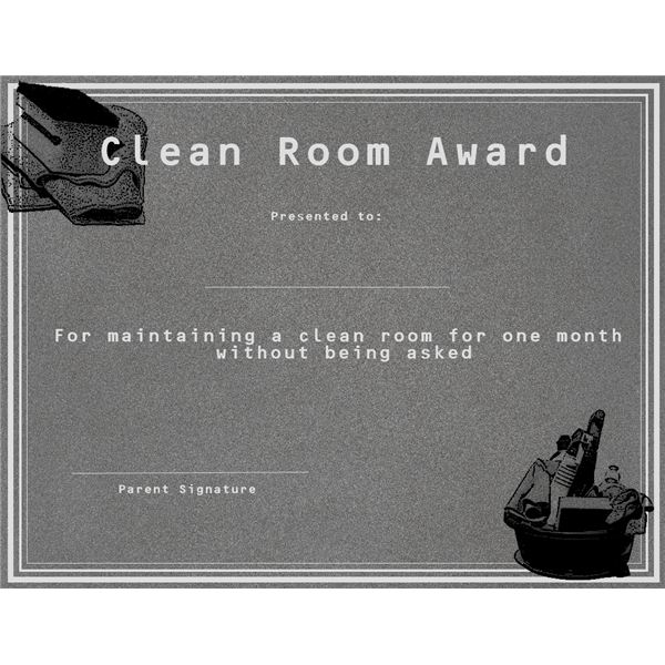 Give out this Clean Room Award to acknowledge excellence in tidiness