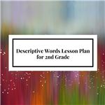 Descriptive Words Lesson Plan for 2nd Grade