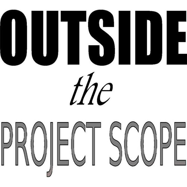 Outside the project scope…another term for scope creep?