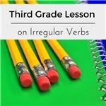 Third Grade Lesson on Irregular Verbs