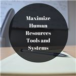 Maximize Human Resources Tools and Systems