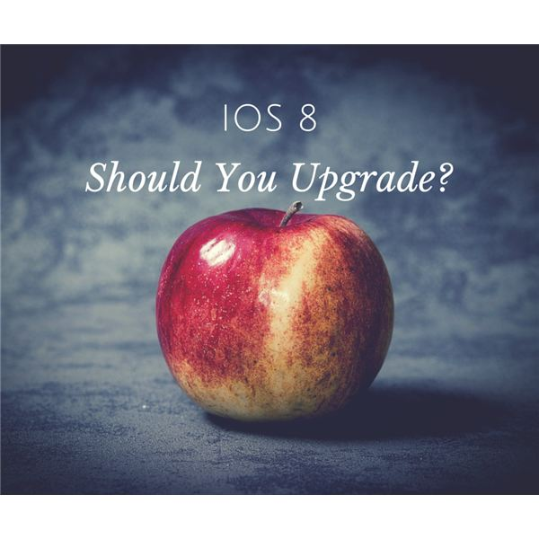 iOS 8 - Should You Upgrade?