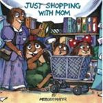 Just Shopping With Mom by Mercer Mayer