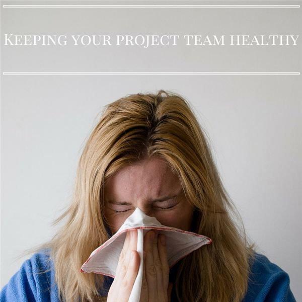 Keeping your project team healthy