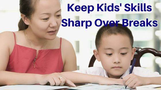 Keep Kids' Skills Sharp Over Break: Ideas for Parents