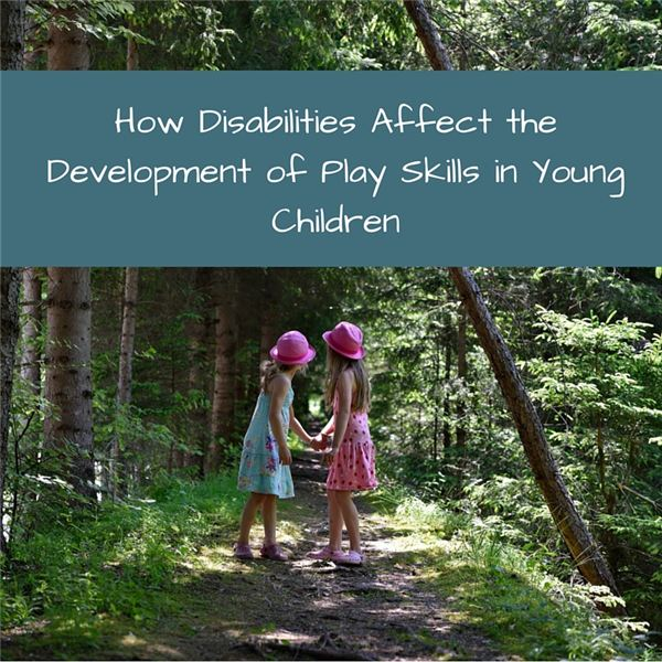 How Disabilities Affect the Development of Play Skills in Young Children