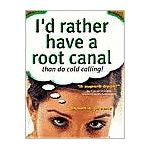I'd Rather have a Root Canal than do Cold Calling