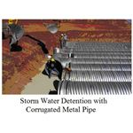 Storm Water Detention with Corrugated Metal Pipe