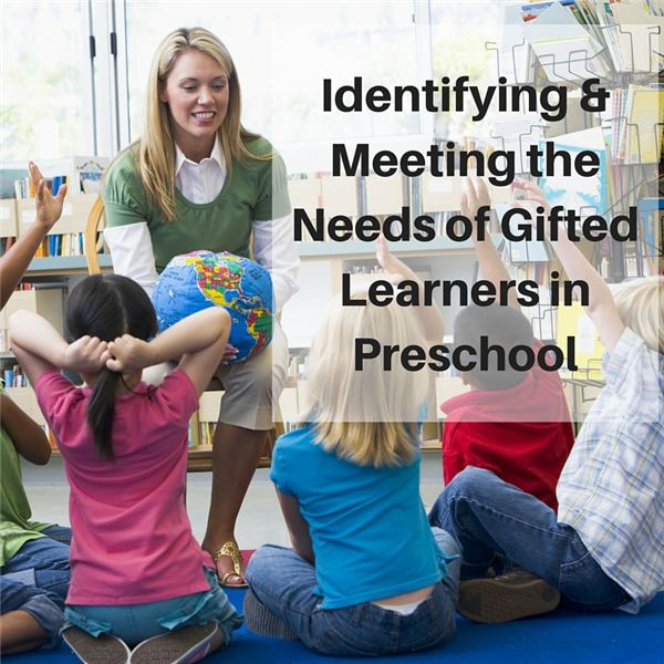Identifying & Meeting the Needs of Gifted Children in the Preschool Classroom