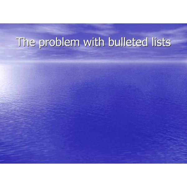 Using Fluffy Clouds Instead of Bulleted Lists to Break the Monotony