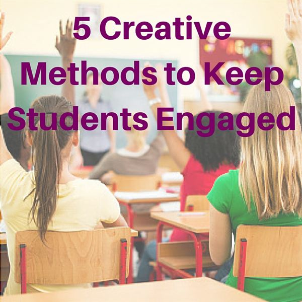 Five Creative Methods to Engage Students