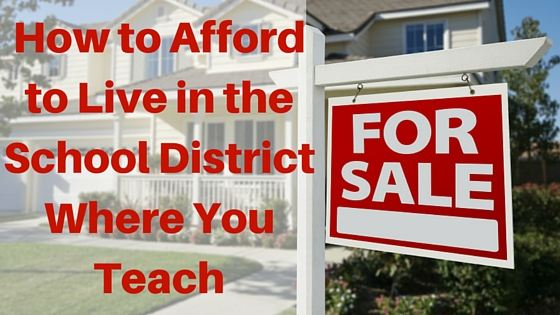 How to Afford to Live in the School District You Teach For