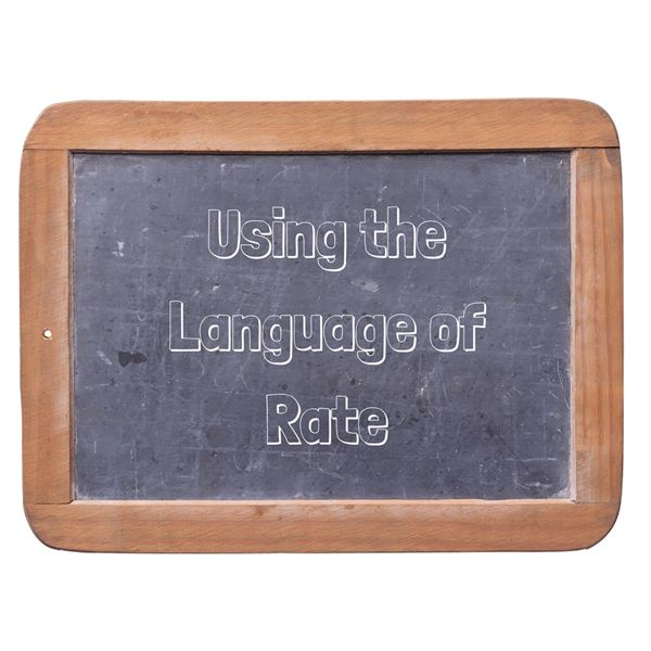 Teaching Unit Rate and Use Rate Language