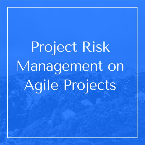 Project Risk Management on Agile Projects