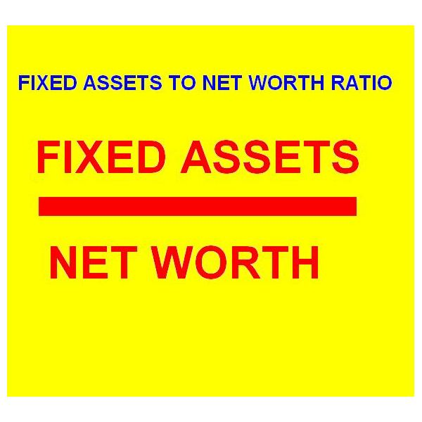 Fixed Assets to Net Worth Ratio