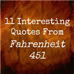 11 Interesting Quotes From Fahrenheit 451