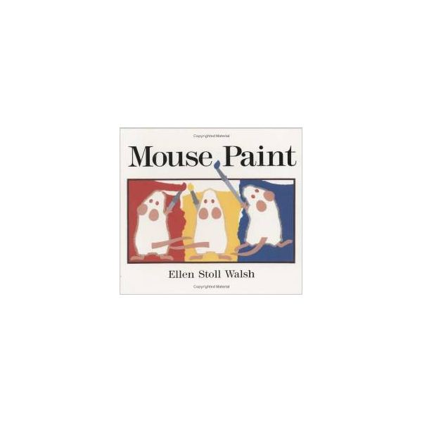Preschool Activities For Mouse Paint By Ellen Stoll Walsh Brighthub Education