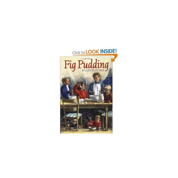 Fig Pudding by Ralph Fletcher