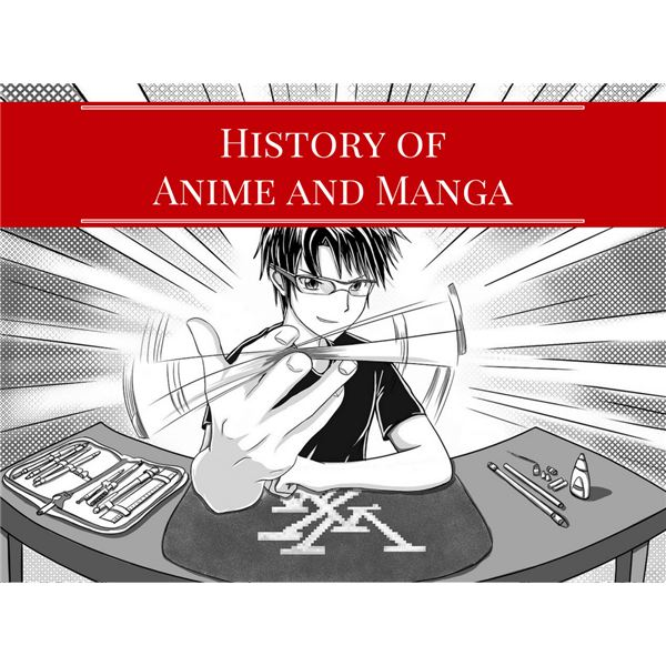 A Brief History of Anime and Manga