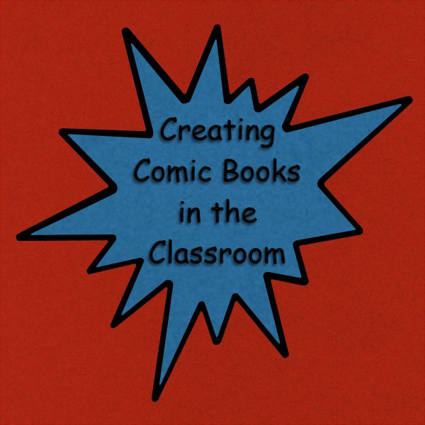 Want to get your students more involved? Ask them to create a comic book!