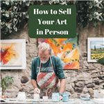 How to Sell your Art in Person