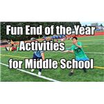 Fun Year End Activities for Middle School Classes