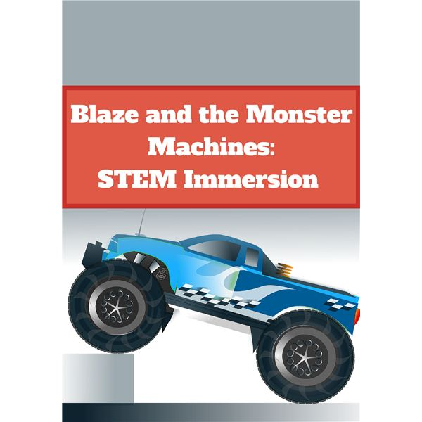 Preschool Full Immersion STEM Lesson Printables with Nick Jr's Blaze and the Monster Machines