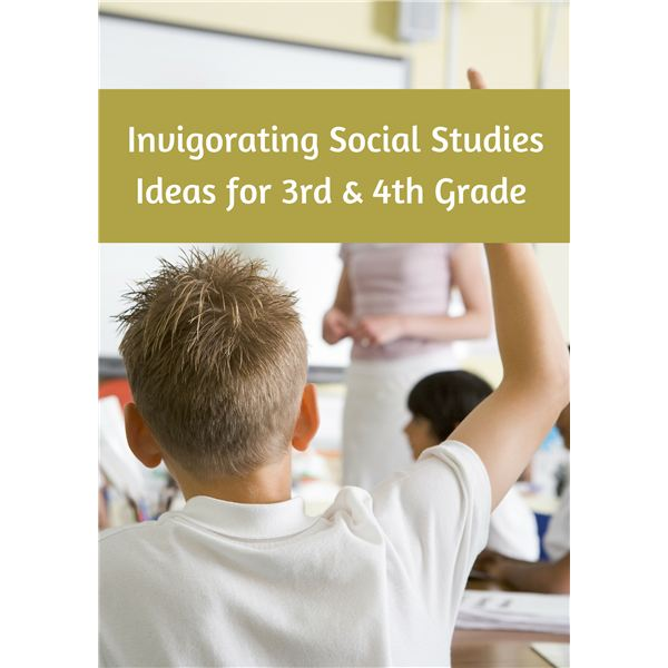 Social Studies Fun for 3rd and 4th Grade Students: Fun Projects, Games & Ideas