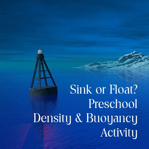 Preschool Science: Sink or Float Activity to Learn About