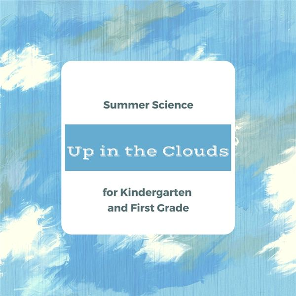 Kindergarten or First Grade Summer Science Lesson Plan: All About Clouds