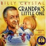Grandpa's Little One by Billy Crystal and Guy Porfirio