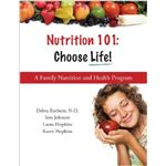 Nutrition 101 Choose Life by Raybern et al