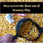 How to Get the Most from a Sensory Play Table