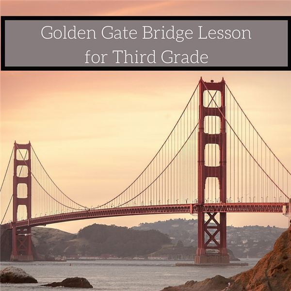 Learn about the Golden Gate Bridge: Lesson Plan and Projects for Third Grade