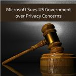 Microsoft Sues US Government over Privacy Concerns