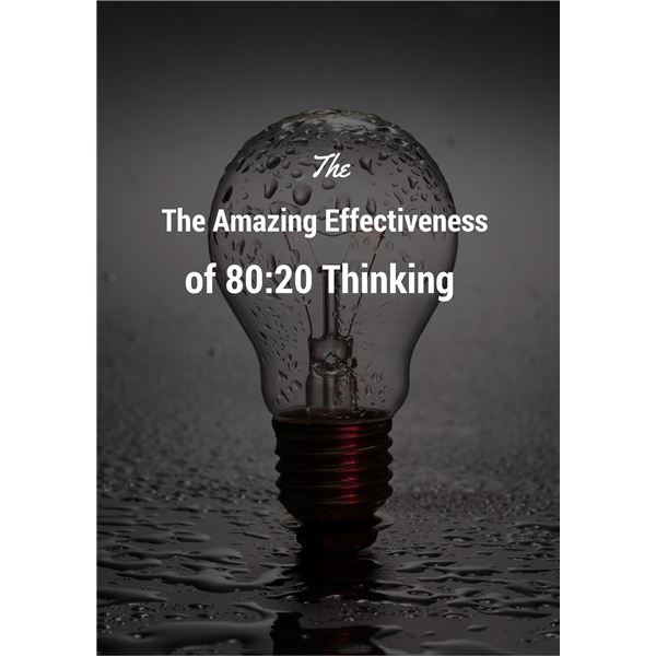 Using 80:20 Thinking to Be More Effective in Project Management