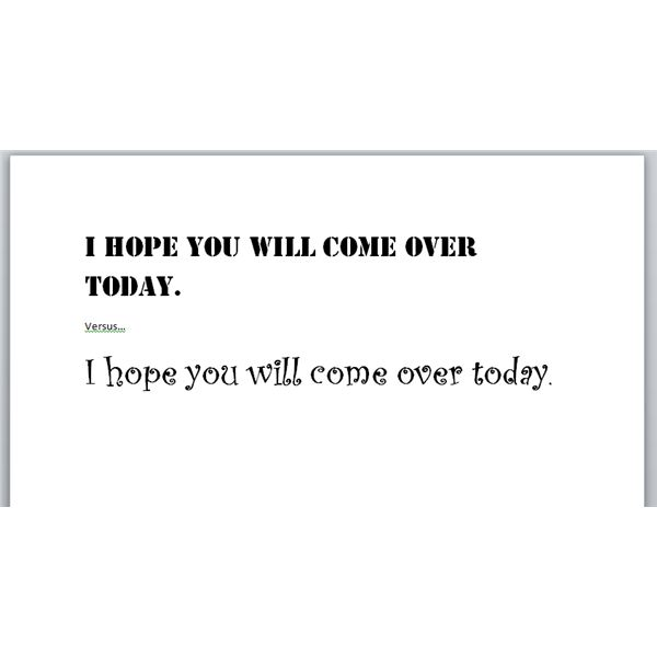 Font I hope you will come over today.
