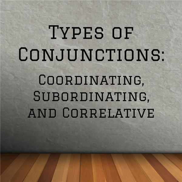 Types Of Conjunctions Coordinate Conjunctions Subordinate